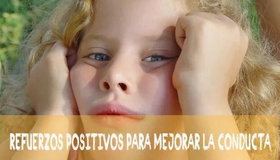 Los refuerzos positivos para la conducta deseada