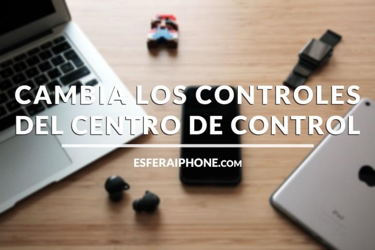 Cómo editar el Centro de Control en iOS 11