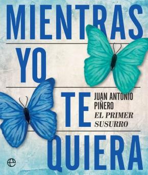 Mientras yo te quiera de Juan Antonio Piñero