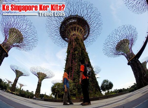 travel-logs-ke-singapore-ker-kita-travel-vacation-singapore-trip-marina-bay-garden-by-the-bay-merlion-park