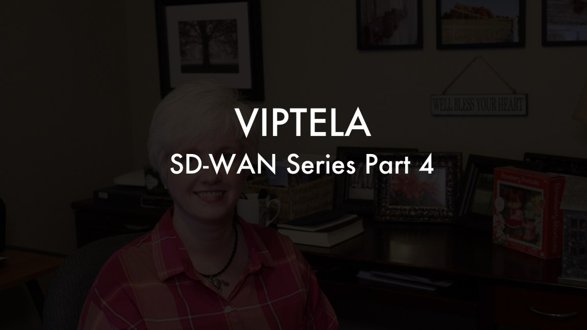 SD-WAN Series Part 4:  Viptela