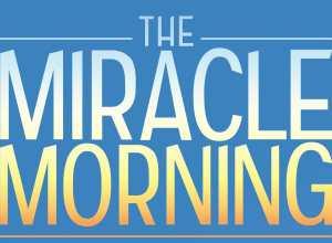 The Miracle Morning. Trasforma la tua vita un mattino alla volta!