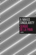 A-Naked-Singularity-Sergio-de-la-Pava