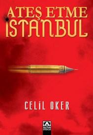 Ates-Etme-İstanbul-celil-oker