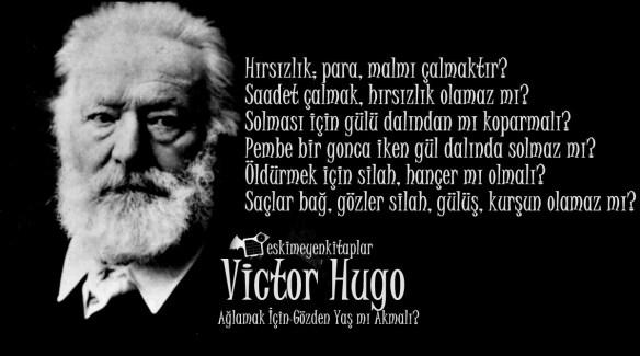 victor-hugo-aglamak-icin-gozden-yas-mi-akmali-siiri