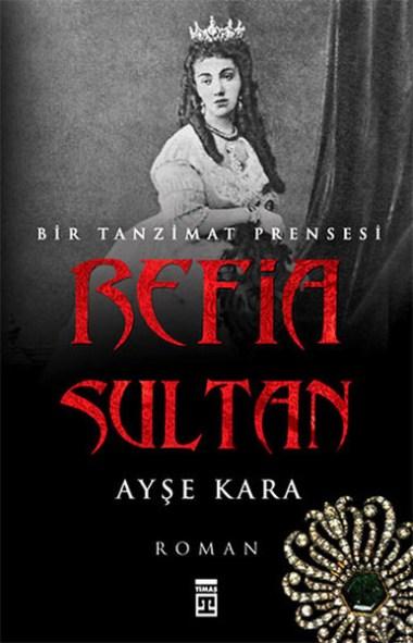 Bir-Tanzimat-Prensesi-Refia-Sultan-Ayse-Kara