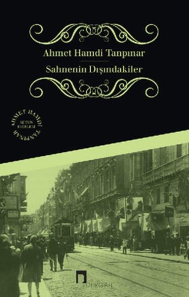 Sahnenin-Disindakiler-Ahmet-Hamdi-Tanpinar