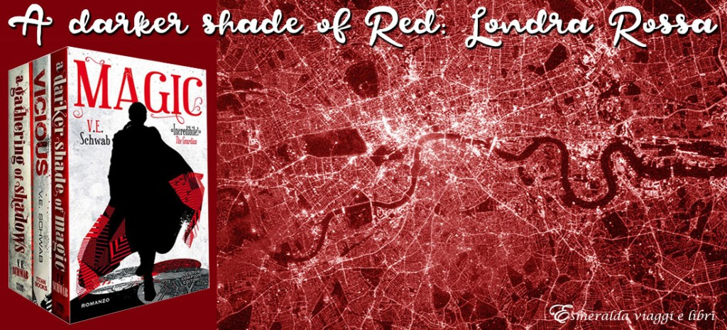 Blog Tour - Magic di V.E. Schwab - A darker shade of Red: Londra Rossa