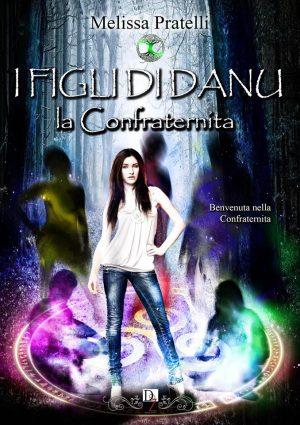I figli di Danu - La Confraternita di Melissa Pratelli