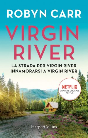 cover libro Innamorarsi a Virgin River di Robyn Carr