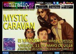 Mystic Caravan el Viernes, 11 de Mayo de 2018 en esmiradio.es