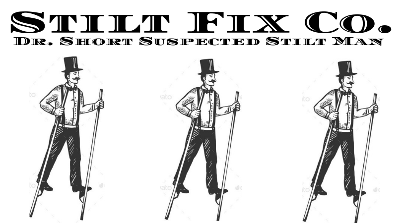 Is Dr. Short Really Short? Professional Stilt-man Discovered April 1st