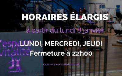 NOUVEAUTÉ 2018 – Horaires élargis !