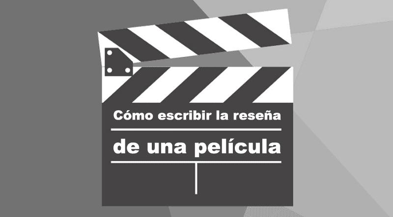 Cómo escribir una reseña de película