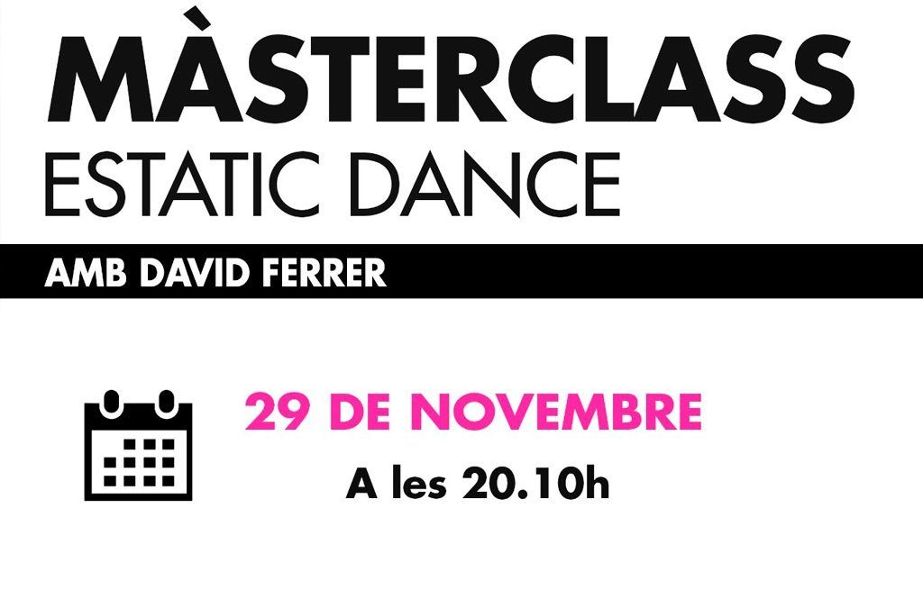 No et perdis la Màsterclass d'Estatic Dance, amb David Ferrer