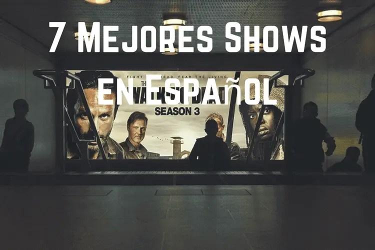 Mejores Shows en Español
