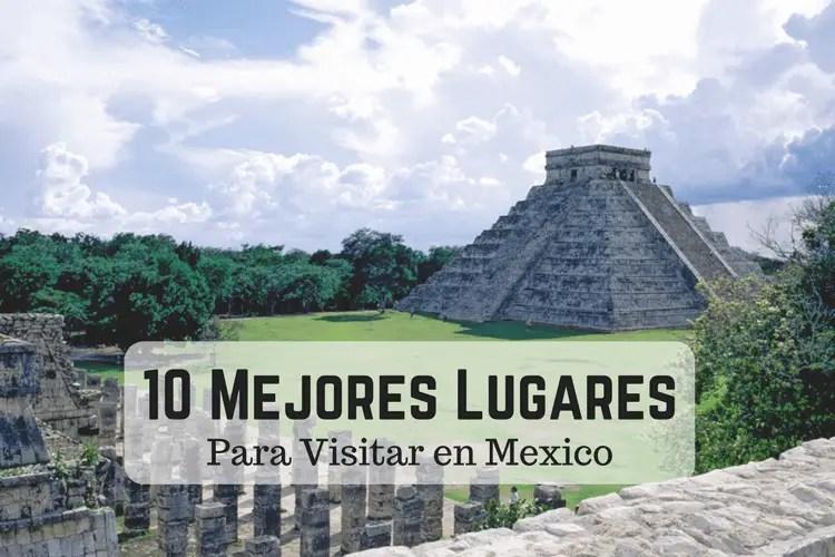 Mejores Lugares Para Visitar en Mexico (1)