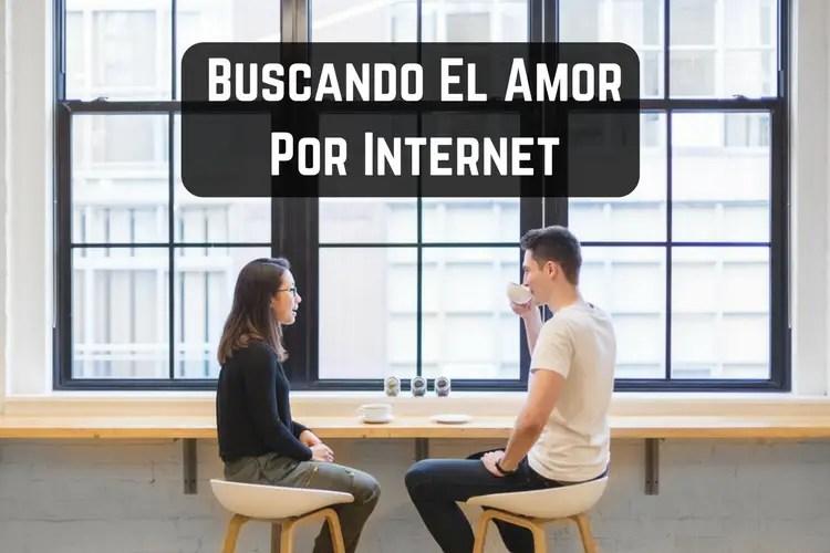 Episodio 039 – Buscando el Amor Por Internet (Online Dating)… Y Como Nos Conocimos