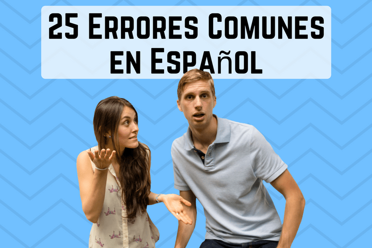 Episodio 044 – 25 Errores Comunes en Español: Palabras Mal Traducidas (25 Common Spanish Mistakes)