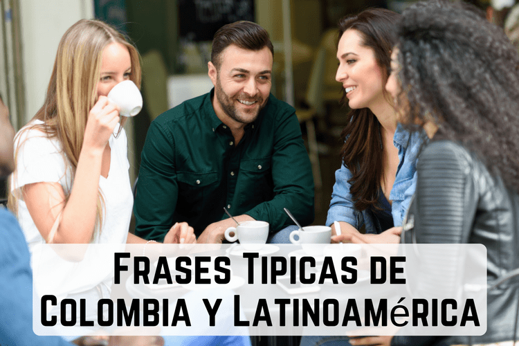Episodio 052 – Frases Tipicas de Colombia y Latinoamérica (Typical Phrases From Latin America)