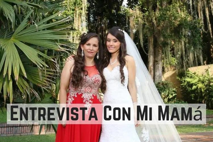 Entrevista Con Mi Mamá