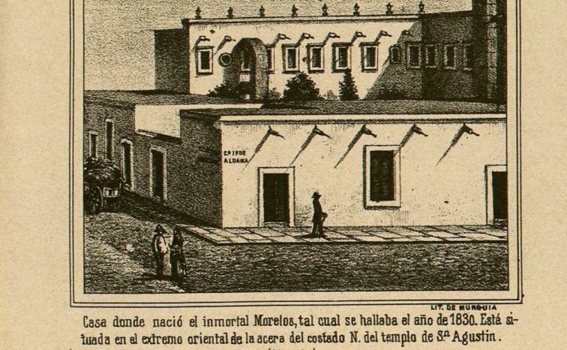 Casa de Salud de los Agustinos, en el siglo XIX, actualmente Museo Casa Natal de Morelos.