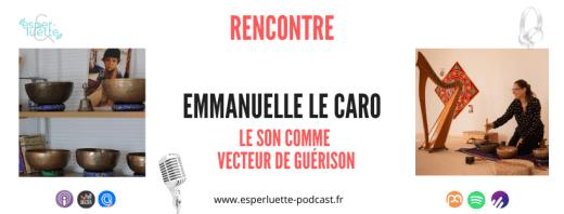 Emmanuelle Le Caro sur Esperluette Podcast, le son comme vecteur de guérison