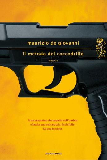 Maurizio De Giovanni, Il metodo del coccodrillo, Mondadori, Milano