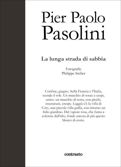 Pier Paolo Pasolini, La lunga strada di sabbia, Fotografie di Philippe Séclier, Contrasto
