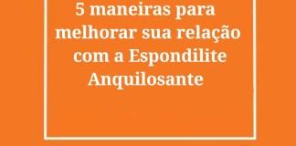 """alt=""""5 maneiras para melhorar sua relação com a Espondilite"""""""