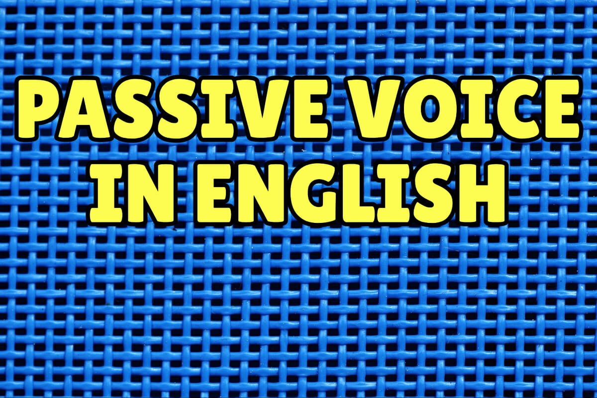 Passive Voice Examples Amp Exercises Present Past