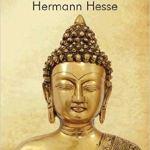 Siddhartha sau renunțarea la fericire – o lecție de Herman Hesse