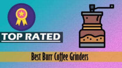 Best-burr-coffee-grinders-300x168 Best Burr Coffee Grinders 2020- Reviews & Top Recommendations