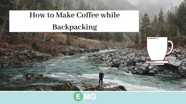 how to make coffee while backpacking, traveling