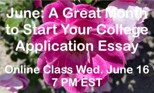 Online Class: College Application Essay Secrets June 16, 2021