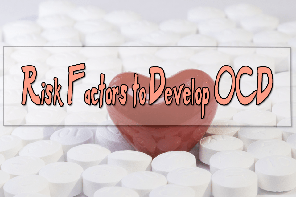Risk factors to develop OCD