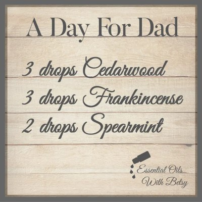 A Day For Dad Essential Oil Diffuser Blend 3 drops Cedarwood 3 drops Frankincense, 2 drops Spearmint essential oils