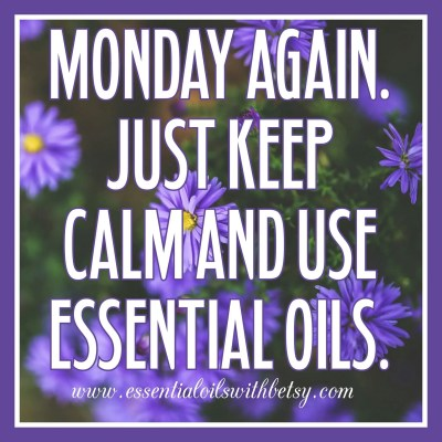 Monday is for essential oils