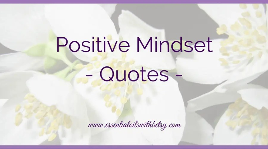 Positive Mindset - Quotes