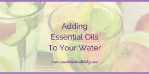 Adding Essential Oils To Your Water