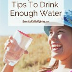 11 Hydration Tips To Drink Enough Water Do you want to drink more water? Because we know it's healthy for you! You want to be drinking enough water to keep properly hydrated. I want to share a few of my favorite hydration tips to help drink your water.
