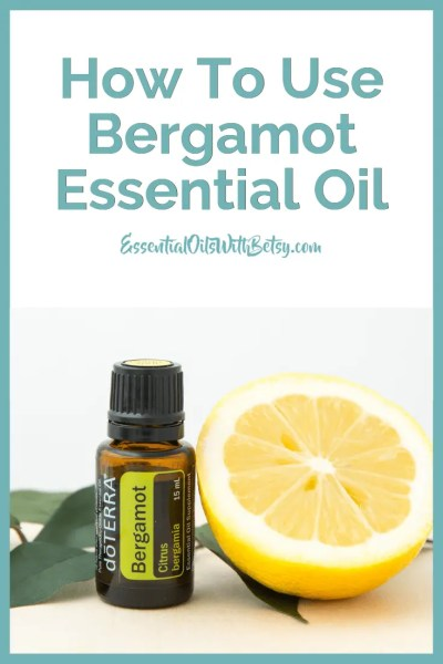 How To Use doTERRA Bergamot Essential Oil