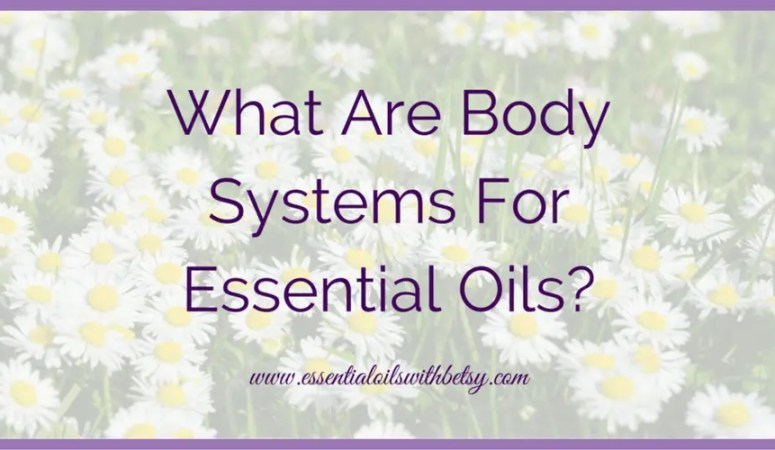 What Are Body Systems For Essential Oils?