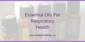 Essential Oils For The Healthy Respiratory System