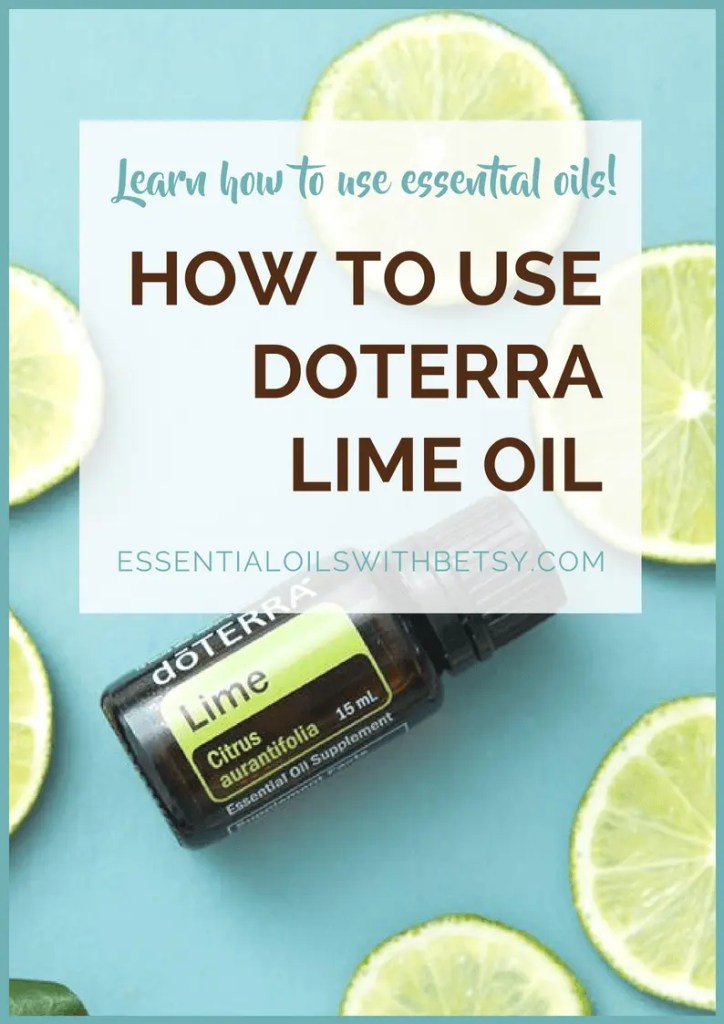 HOW TO USE DOTERRA LIME OIL