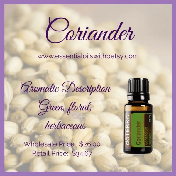 All About How To Use doTERRA Coriander Essential Oil doTERRA Coriander oil has a wonderfully fresh and herbal aroma. It is extracted from the seed of the coriander plant by steam distillation. The plant is an herb that you could grow in your garden, and grows about three feet high. Coriander essential oil's helpful benefits range from digestive support to promoting a healthy insulin response.