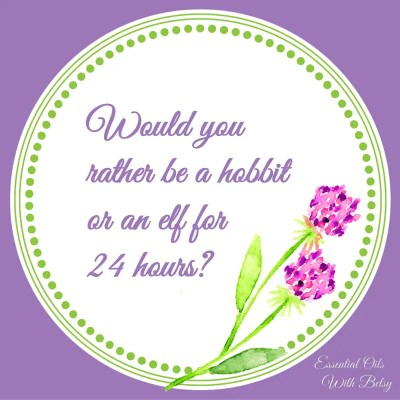 Journal Prompt Ten: Would you rather be a hobbit or an elf for 24 hours?