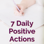 7 Daily Positive Actions for Your Mindset