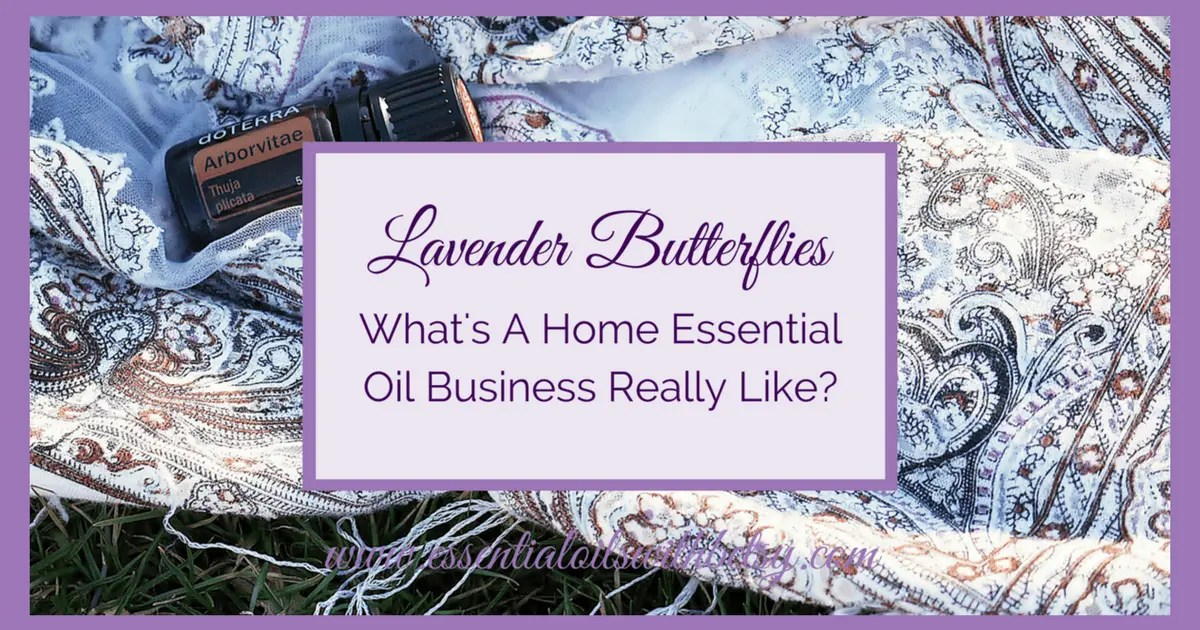 Home Essential Oil Business – What's It Really Like?