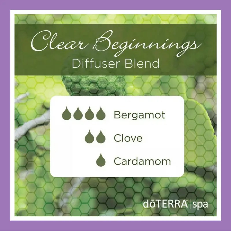 27 doTERRA diffuser blends | Clear Beginnings - 4 drops Bergamot 2 drops Clove 1 drop Cardamom
